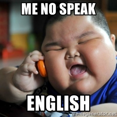 fat chinese kid - ME NO SPEAK ENGLISH