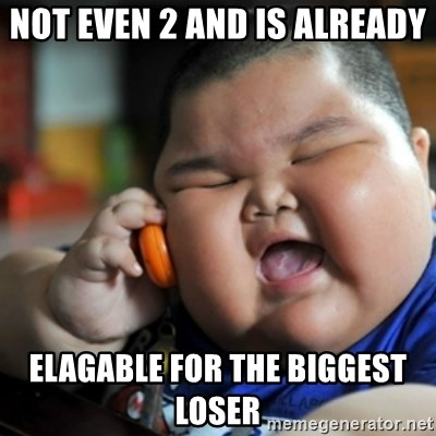 fat chinese kid - NOT EVEN 2 AND IS ALREADY  ELAGABLE FOR THE BIGGEST LOSER