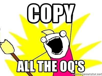 X ALL THE THINGS - copy all the oq's