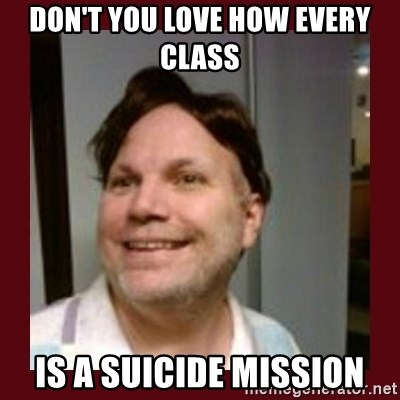 Free Speech Whatley - DON'T YOU LOVE HOW EVERY CLASS IS A SUICIDE MISSION
