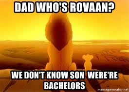 The Lion King - Dad who's Rovaan? We don't know son  werE're bachelors