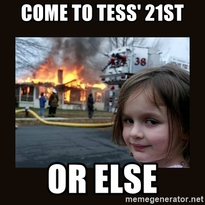 burning house girl - come to tess' 21st or else