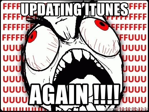 Maximum Fffuuu - updating itunes again !!!!