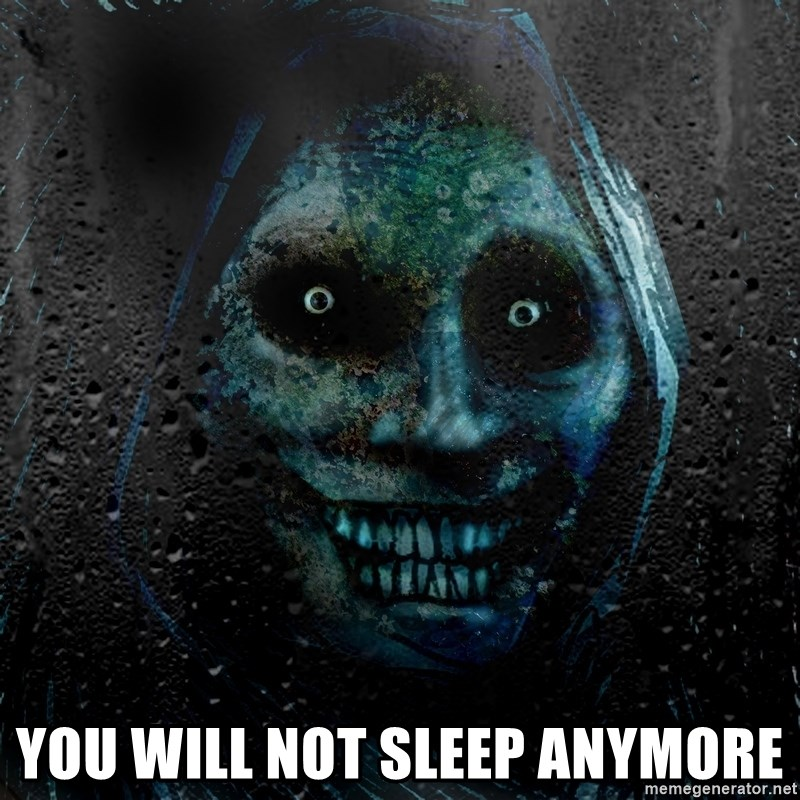 NEVER ALONE  -  You will not sleep anymore