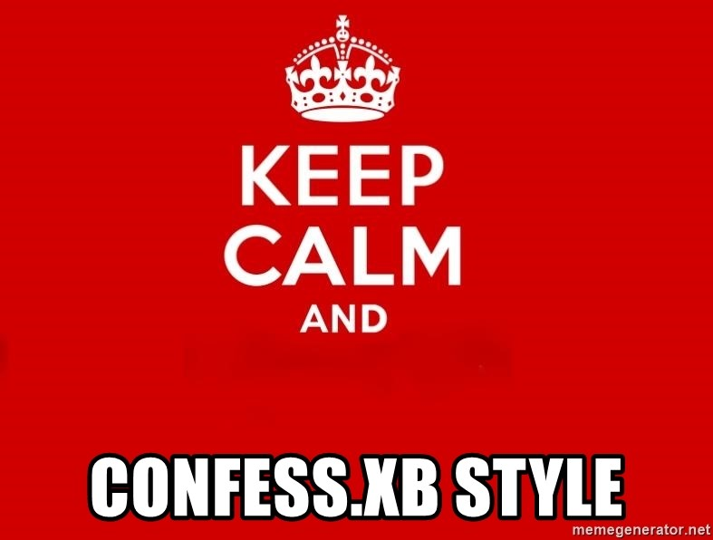 Keep Calm 2 -  COnfess.xb style