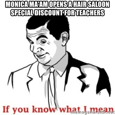 Mr.Bean - If you know what I mean - MONICA MA'AM OPENS A HAIR SALOON SPECIAL DISCOUNT FOR TEACHERS