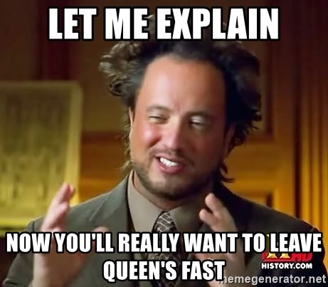 Ancient Aliens - let me explain now you'll really want to leave queen's fast