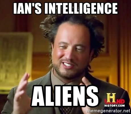 Ancient Aliens - Ian's Intelligence Aliens