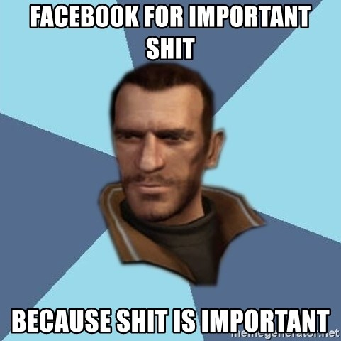 Niko - Facebook for important shit because shit is important