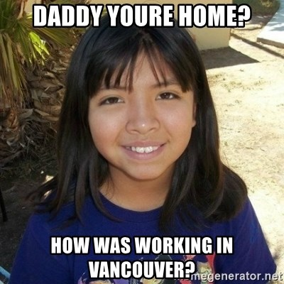 aylinfernanda - Daddy youre Home? How was working in Vancouver?