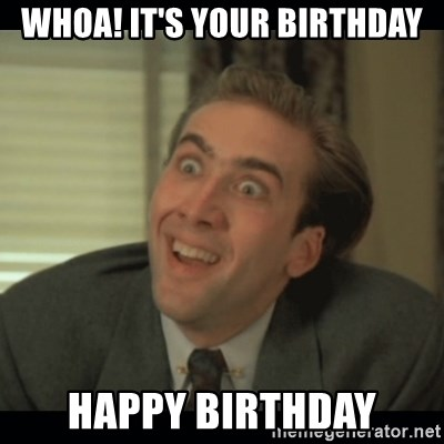Nick Cage - Whoa! It's your Birthday Happy Birthday