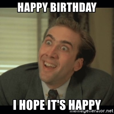Nick Cage - Happy Birthday I hope it's happy