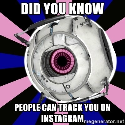 """""""Did you know"""" Fun Fact sphere  - Did you knoW People can track you on Instagram"""