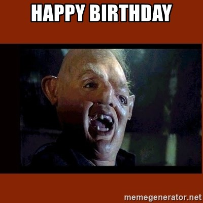 Sloth Goonies  - Happy Birthday