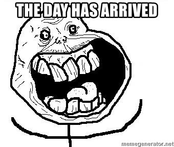 Happy Forever Alone - THE DAY HAS ARRIVED