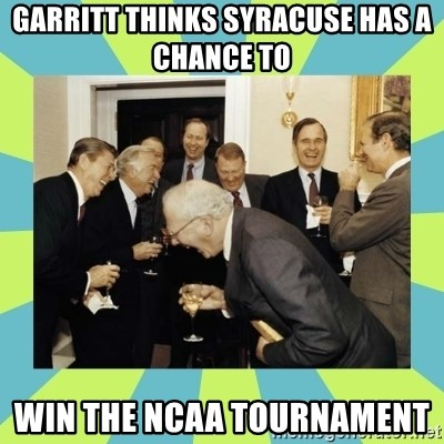 reagan white house laughing - GARRITT THINKS SYRACUSE HAS A CHANCE TO  WIN THE NCAA TOURNAMENT