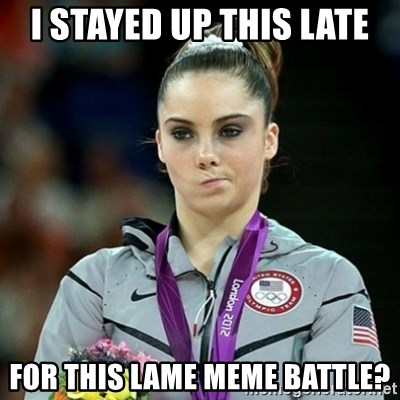 Not Impressed McKayla - i stayed up this late for this lame meme battle?