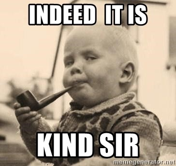 Smart Baby - Indeed  it is Kind sir