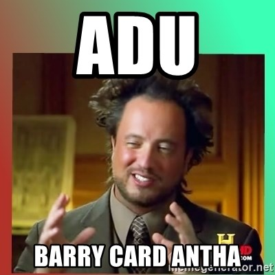 history.com guy - ADU  BARRY CARD ANTHA