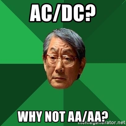 High Expectations Asian Father - AC/Dc? why not aa/aa?
