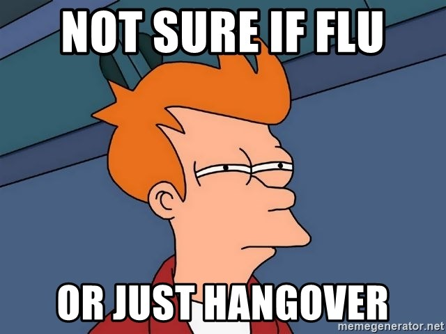 Futurama Fry - not sure if flu or just hangover
