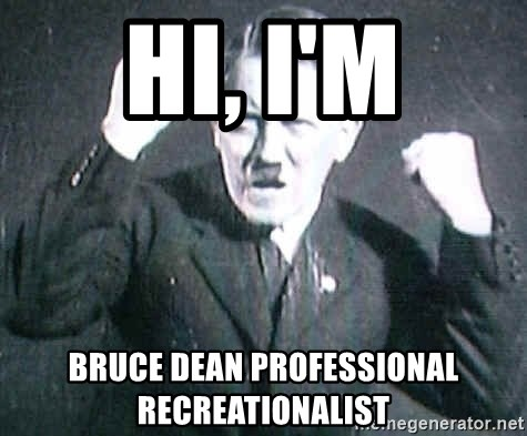 Successful Hitler - HI, I'M bruce dean professional recreationalist