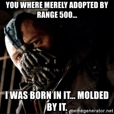 Bane Permission to Die - You where merely adopted by range 500... I was born in it... Molded by it.
