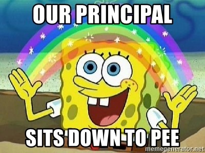 Imagination - Our priNcipal Sits down to pee