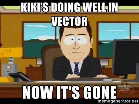 south park aand it's gone - KIKI'S DOING WELL IN VECTOR NOW IT'S GONE