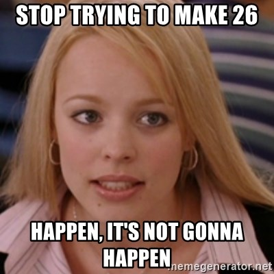mean girls - Stop trying to make 26 happen, it's not gonna happen