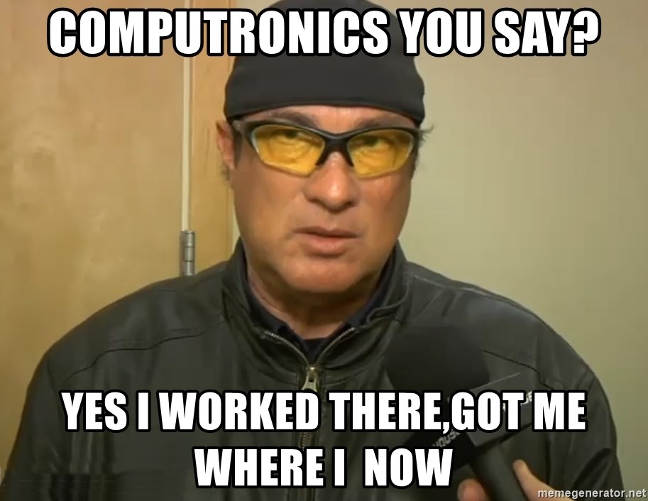 Steven Seagal Mma - Computronics you say? Yes I worked there,got me where I  now