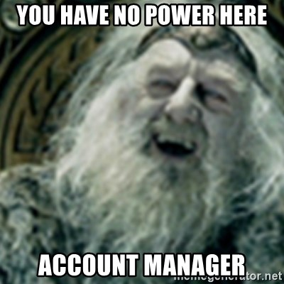 you have no power here - You have no power Here account Manager