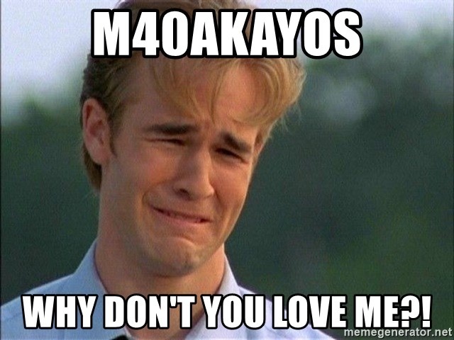 Crying Man - M40AKayos Why don't you love me?!