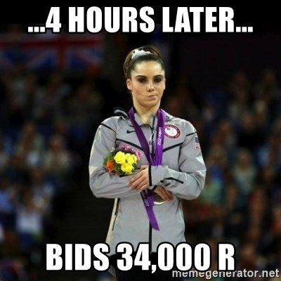 Unimpressed McKayla Maroney - ...4 hours later... bids 34,000 R