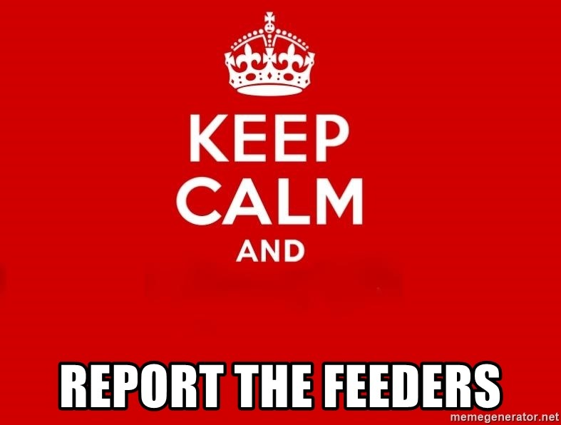Keep Calm 2 -  report the feeders