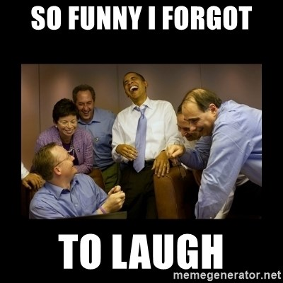 obama laughing  - SO FUNNY I FORGOT  TO LAUGH
