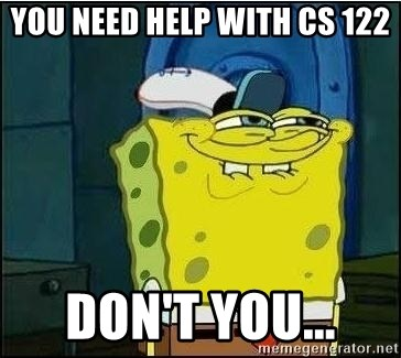 Spongebob Face - You need help with cs 122 don't you...