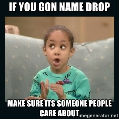 Raven Symone - if you gon name drop  make sure its someone people care about