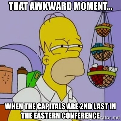 Simpsons' Homer - THAT AWKWARD MOMENT... WHEN THE CAPITALS ARE 2ND LAST IN THE EASTERN CONFERENCE