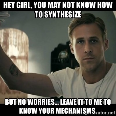 ryan gosling hey girl - hey girl, you may not know how to synthesize but no worries... leave it to me to know your mechanisms.