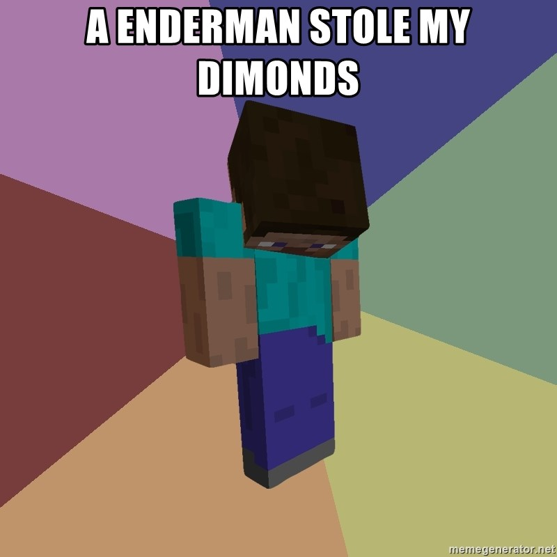 Depressed Minecraft Guy - A ENDERMAN STOLE MY DIMONDS