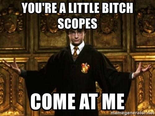 Harry Potter Come At Me Bro - you're a little bitch scopes come at me