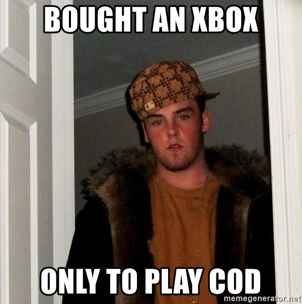 Scumbag Steve - bought an xbox only to play cod