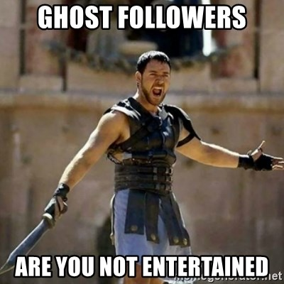 GLADIATOR - Ghost folloWers Are you not entertained