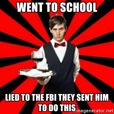 typical_off - Went to School Lied to the FBI they sent him to do this