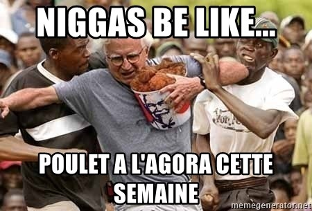 Black Guys Are Real Mad - niggas be like... poulet a l'agora cette semaine