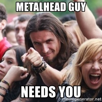Ridiculously Photogenic Metalhead - Metalhead guy needs you