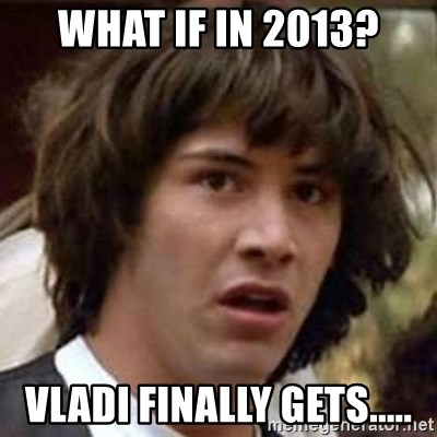 Conspiracy Keanu - what if in 2013? vladi finally gets.....