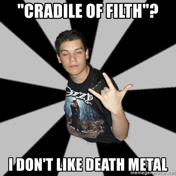 """Metal Boy From Hell - """"Cradile of filth""""? I don't like death metal"""