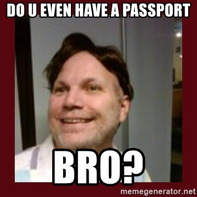 Free Speech Whatley - DO U EVEN HAVE A PASSPORT BRO?